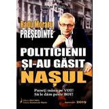Radu Moraru, presedinte. Politicienii si-au gasit nasul - Mihai Palsu, editura Secunda
