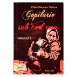 Copilarie sub cod rosu vol.1+2 - Elena Sevaciuc Selena, editura Fundatia Partener Brasov