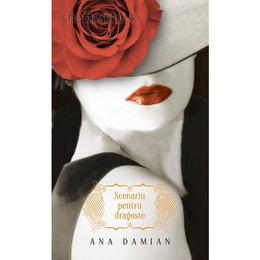 Scenariu pentru dragoste - Ana Damian, editura Litera