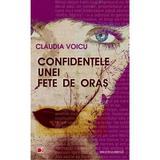 Confidentele unei fete de oras - Claudia Voicu, editura Paralela 45