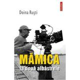 Mamica la doua albastrele - Doina Rusti, editura Polirom