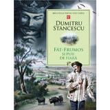 Fat-Frumos si puii de fiara - Dumitru Stancescu, editura Prut