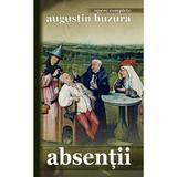 Absentii - Augustin Buzura, editura Rao