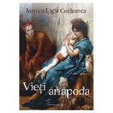 Vieti anapoda - Monica Ligia Corleanca, editura Vicovia