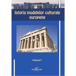 Istoria Modelelor Culturale Europene Vol.1 - Nicolae Bacila, editura Cd Press