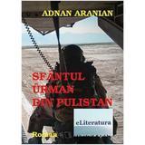 Sfantul Urman din Pulistan - Adnan Aranian, editura Eliteratura