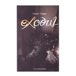 Exodul - Daniel Dragan, editura Eurocarpatica