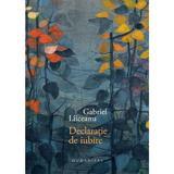 Declaratie de iubire (ed. de lux) - Gabriel Liiceanu, editura Humanitas