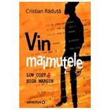 Vin Maimutele - Cristian Raduta, editura Miracol