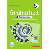 Gramatica - Clasa 5 - Fise de lucru cu iteme si teste de evaluare - Eliza-Mara Trofin, editura Paralela 45