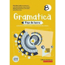 Gramatica - Clasa 8 - Fise de lucru cu iteme si teste de evaluare - Eliza-Mara Trofin, editura Paralela 45