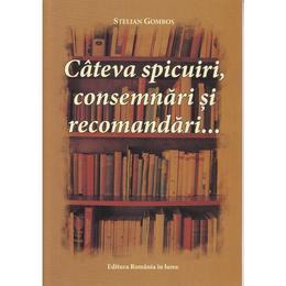 Cateva spicuiri, consemnari si recomandari... - Stelian Gombos, editura Romania In Lume