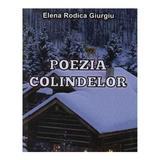 Poezia Colindelor - Elena Rodica Giurgiu, editura Suflet Transilvan