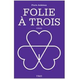Folie A Trois: Ivona - Florin Ardelean, editura Trei