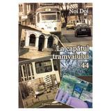 La capatul tramvaiului 44 - Noi Doi, editura Ascendent