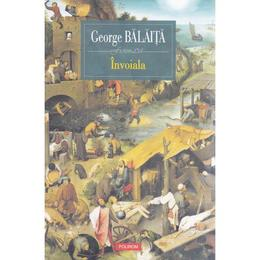 Invoiala - George Balaita, editura Polirom