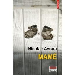Mame - Nicolae Avram, editura Polirom