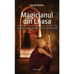 Magicianul din Lhasa - David Michie, editura Atman