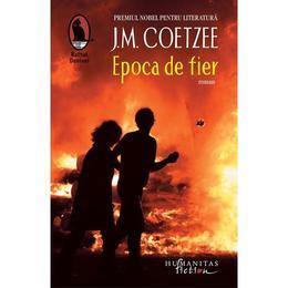 Epoca de fier - J.M. Coetzee, editura Humanitas