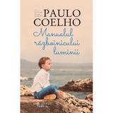 Manualul razboinicului luminii - Paulo Coelho, editura Humanitas