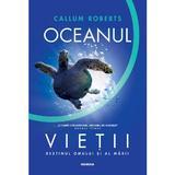 Oceanul vietii. Destinul omului si al marii - Callum Roberts, editura Nemira