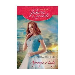 Aproape o lady - Alissa Johnson, editura Litera