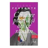 Cei care pleaca si cei ce raman - Elena Ferrante, editura Pandora