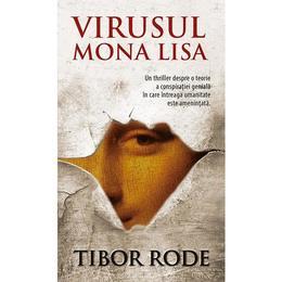 Virusul Mona Lisa - Tibor Rode, editura Rao