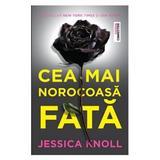 Cea mai norocoasa fata - Jessica Knoll, editura Trei