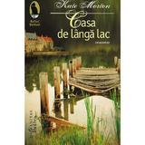 Casa de langa lac - Kate Morton, editura Humanitas