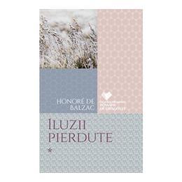 Iluzii pierdute Vol.1 - Honore de Balzac, editura Litera