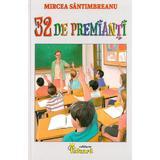 32 de premianti - Mircea Santimbreanu, editura Eduard