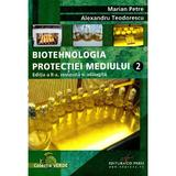 Biotehnologia protectiei mediului Vol 2 - Marian Petre, Alexandru Teodorescu, editura Cd Press