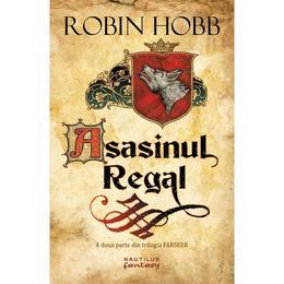 Asasinul Regal - Trilogia Farseer, partea a II-a - Robin Hobb, editura Nemira