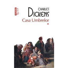 Casa Umbrelor I+II- Charles Dickens, editura Polirom