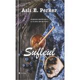 Sufleul - Asli E. Perker, editura Univers