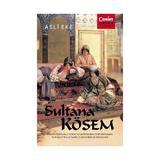 Sultana Kosem - Asli Eke, editura Corint
