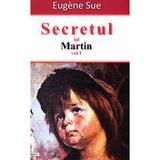 Secretul lui Martin vol. 1 - Eugene Sue, editura Dexon