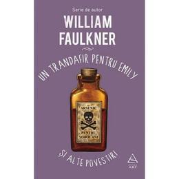 Un trandafir pentru Emily si alte povestiri - William Faulkner, editura Grupul Editorial Art