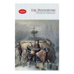 Oameni sarmani - F.M. Dostoievski, editura Litera