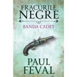 Fracurile Negre Vol. 8: Banda Cated - Paul Feval, editura Litera