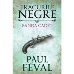 Fracurile Negre Vol. 8: Banda Cated - Paul Feval, editura Litera