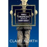 Primele cincisprezece vieti ale lui Harry August - Claire North, editura Paladin
