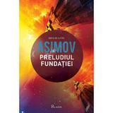 Preludiul fundatiei - Asimov, editura Paladin