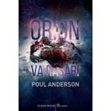 Orion va rasari - Poul Anderson, editura Paladin