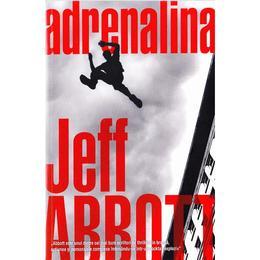 Adrenalina - Jeff Abbott, editura Acuma