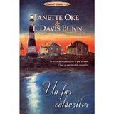 Un far calauzitor - Janette Oke, T. Davis Bunn, editura Casa Cartii
