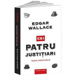 Cei patru justitiari - Edgar Wallace, editura Crime Scene Press