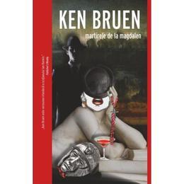 Martirele de la Magdalen - Ken Bruen, editura Crime Scene Press