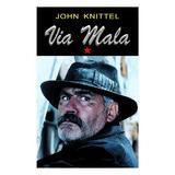 Via Mala Vol. 1 - John Knittel, editura Orizonturi